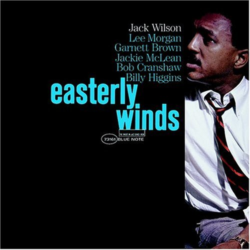 Easterly Winds by Jack Wilson, Lee Morgan, Jackie McLean and Billy Higgins