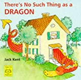 There's No Such Thing as a Dragon (1899248951) by Kent, Jack