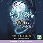 Pillywiggins and the Tree Witch | Julia Jarman
