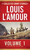 The Collected Short Stories of Louis LAmour, Volume 1: Frontier Stories