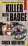 img - for KILLER WITH A BADGE by Hustmyre, Chuck (2008) Paperback book / textbook / text book