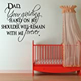 Dad Your Guiding Hand On My Shoulder Will Remain Wall Sticker Family Wall Decal Art available in 5 Sizes and 25 Colours Small Light Orange