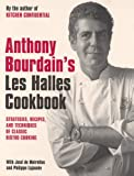 "Anthony Bourdain's ""Les Halles"" Cookbook: Classic Bistro Cooking (074758012X) by Bourdain, Anthony"