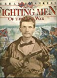 9780831732646: Rebels and Yankees: The Fighting Men of the Civil War