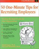 Crisp: 50 One-Minute Tips for Recruiting Employees: Finding the Right People for Your Organization (Crisp Fifty-Minute Series)