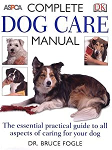 Complete Dog Care Manual Aspca by DK ADULT