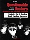 img - for Questionable Doctors Disciplined by State and Federal Governments : Kentucky, North Carolina, South Carolina, Tennessee book / textbook / text book