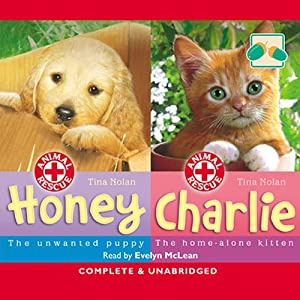 Animal Rescue: Honey and Charlie | [Tina Nolan]