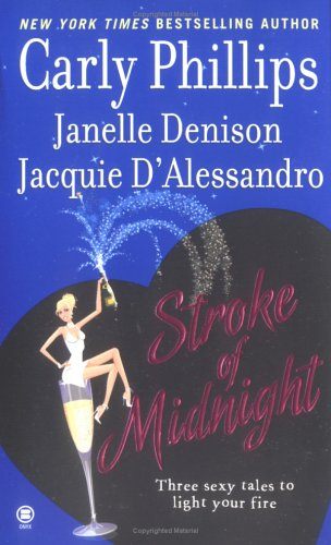 Stroke of Midnight, CARLY PHILLIPS, JANELLE DENISON, JACQUIE D'ALESSANDRO