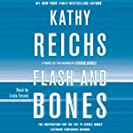 Flash and Bones: Temperance Brennan, Book 14 (       UNABRIDGED) by Kathy Reichs Narrated by Linda Emond
