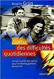 echange, troc Anselm Grün - Sortir des difficultés quotidiennes : La spiritualité des saints pour le développement personnel