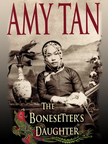 the bonesetter s daughter Buy a cheap copy of the bonesetters daughter book by amy tan at the beginning of amy tans fourth novel, two packets of papers written in chinese calligraphy fall into the hands of ruth young.