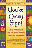 img - for You're Every Sign!: Using Astrology's Keys to Create Success, Love and Happiness book / textbook / text book