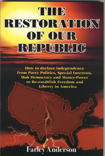 The Restoration of Our Republic, Farley Andersen