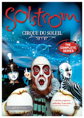 Cirque du Soleil  Solstrom  The Complete Series Picture