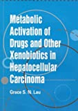 img - for ?Metabolic Activation of Drugs and Other Xenobiotics in Hepatocellular Carcinoma (Young Scholars Dissertation Awards) book / textbook / text book