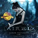 Airel: The Airel Saga, Book 1 Audiobook by Aaron Patterson Narrated by Phil Gigante