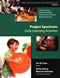 Project Spectrum: Early Learning Activities (Project Zero Frameworks for Early Childhood Education, Vol 2)