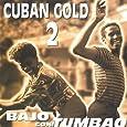 Cuban Gold 2: Bajo Con Tumbao