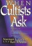 When Cultists Ask: A Popular Handbook on Cultic Misinterpretations