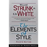The Elements of Style, Fourth Edition ~ William Strunk Jr.
