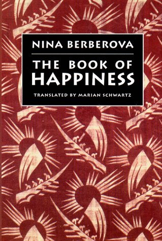 Book of Happiness, NINA NIKOLAEVNA BERBEROVA, MARIAN SCHWARTZ