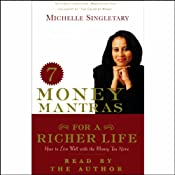 7 Money Mantras for a Richer Life: How to Live Well with the Money You Have | [Michelle Singletary]