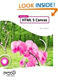 Foundation Html5 Canvas: For Games and Entertainment