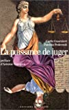img - for La puissance de juger: Pouvoir judiciaire et democratie (French Edition) book / textbook / text book
