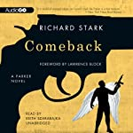 Comeback: A Parker Novel (       UNABRIDGED) by Richard Stark Narrated by Keith Szarabajka