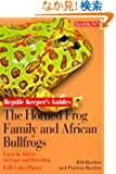 The Horned Frog Family and African Bullfrogs (Reptile Keepers Guide)