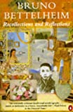 Recollections and Reflections (Penguin Psychology) (0140133100) by Bruno Bettelheim