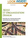 Agile IT Organization Design: For Dig...