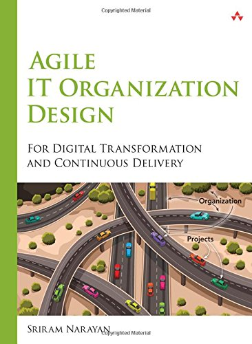 Agile IT Organization Design: For Digital Transformation and Continuous Delivery PDF