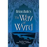 The Way of Wyrd: Tales of an Anglo-Saxon Sorcererby Brian Bates
