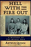 img - for Hell With the Fire Out: A History of the Modoc War book / textbook / text book