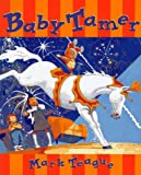Baby Tamer (0590677128) by Teague, Mark