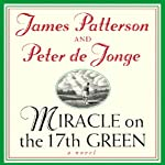 Miracle on the 17th Green | James Patterson,Peter de Jonge