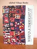 img - for Who'd a Thought It: Improvisation in African-American Quiltmaking book / textbook / text book