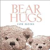 Bear Hugs for Moms (0310988349) by Zondervan Publishing House