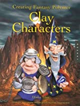 Free Creating Fantasy Polymer Clay Characters: Step-by-Step Trolls, Wizards, Dragons, Knights, Skeletons, Ebook & PDF Download