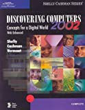 Discovering Computers 2002: Concepts for a Digital World, Complete (Shelly Cashman series: Complete)