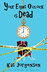 Your Eight O'Clock Is Dead (The River City Mysteries)