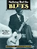 Lawrence Cohn Nothing But the Blues: The Music and the Musicians