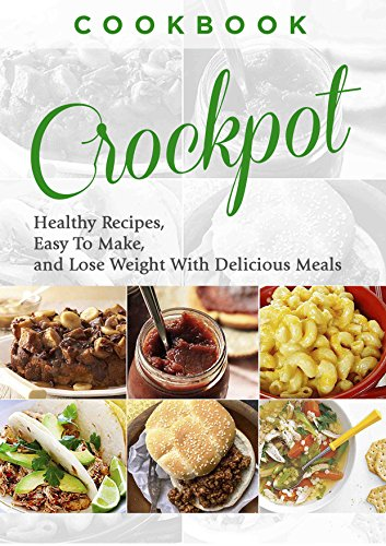 Cookbook: CROCKPOT - Healthy Recipes, Easy To Make, Lose Weight with Delicious Meals (Crockpot Recipes, Slow Cooker, Dinner Recipes, Breakfast, Soup, Slow Cooker Cookbook, Stew) (Recipe Books Kindle compare prices)