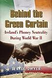 Behind the Green Curtain: Ireland's Phoney Neutrality During World War II
