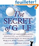 The Secret Of Golf: A Century of Grou...