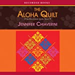 Aloha Quilt: An Elm Creek Quilts Novel (       UNABRIDGED) by Jennifer Chiaverini Narrated by Christina Moore