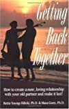img - for Getting Back Together: How to Create a New, Loving Relationship with Your Old Partner and Make It Last! book / textbook / text book