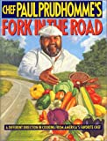 Chef Paul Prudhomme's Fork in the Road (0688121659) by Prudhomme, Paul